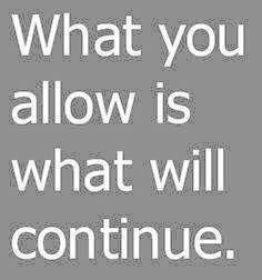 What you allow is what will continue